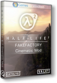 Half-Life 2: FakeFactory Cinematic Mod (2013) PC | RePack by Tolyak26