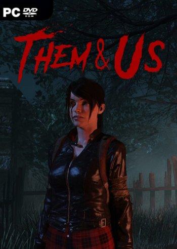 Them & Us [v 0.5.0] (2018) PC | Лицензия