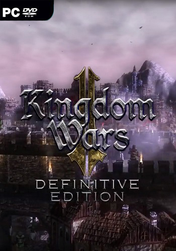 Kingdom Wars 2: Definitive Edition (2019) PC | Лицензия