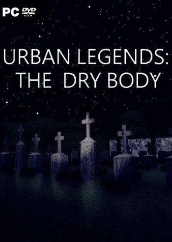Urban Legends : The Dry Body (2019) PC   Лицензия